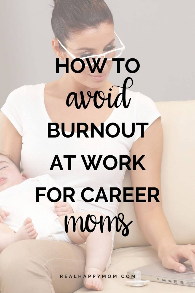 How to Avoid Burnout at Work for Career Moms