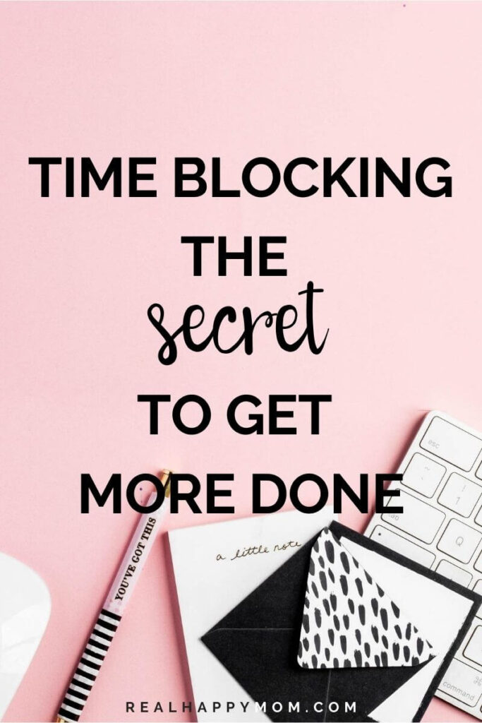 Time Blocking Tips- The Secret to Getting More Done 1
