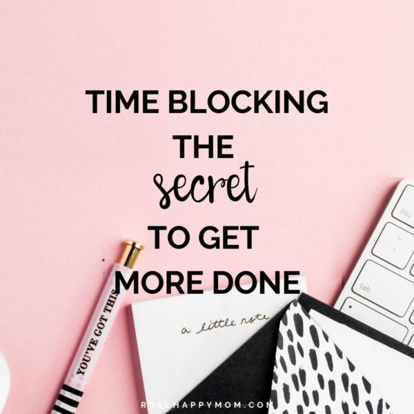 Time Blocking Tips- The Secret to Getting More Done