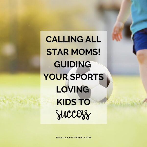 Calling All Star Moms!!! Guiding Your Sports Loving Kids to Success