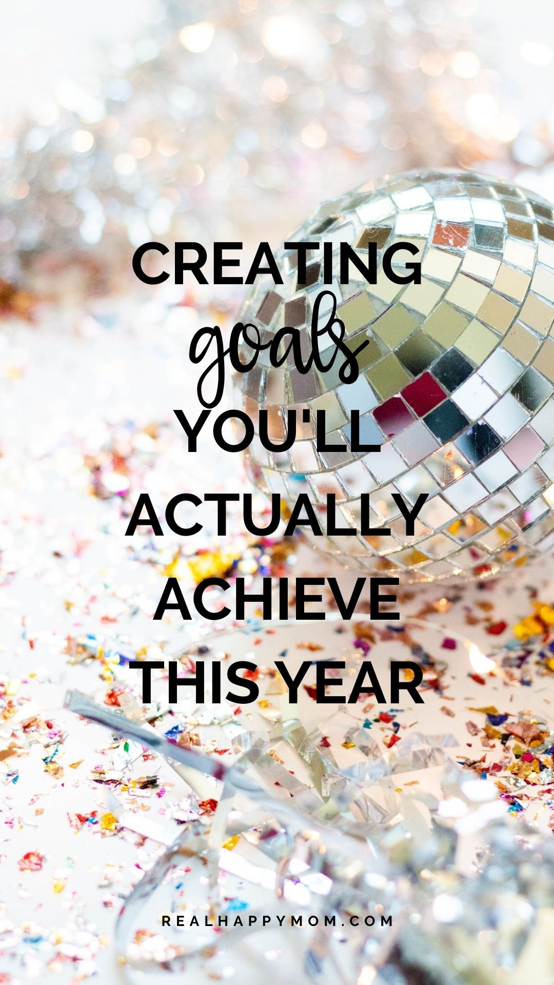 Creating Goals *You\'ll Actually Achieve* This Year