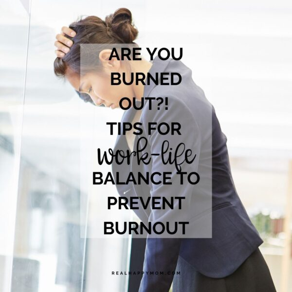 Are You Burned Out?! Tips for Work-Life Balance to Prevent Burnout