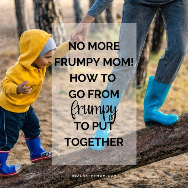 No More Frumpy Mom! How to Go From Frumpy to Put Together