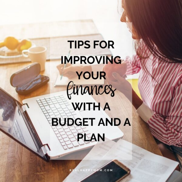 Tips for Improving Your Finances With a Budget and a Plan